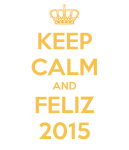 keep-calm-and-feliz-2015-1